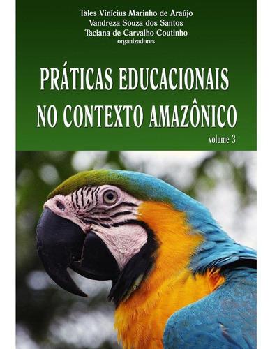 práticas educacionais no contexto amazônico iii