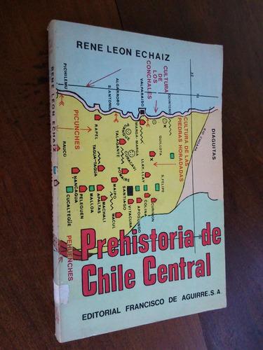 prehistoria de chile central. rené león echaiz