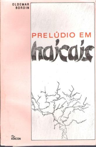 prelúdio em haicais - odemar bordin