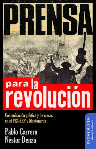 prensa para la revolución - pablo carrera - nestor denza