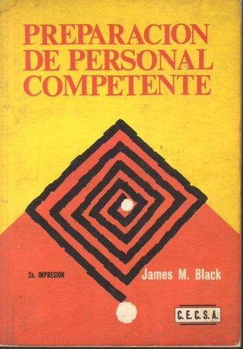 preparación de personal competente james m black