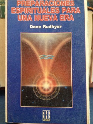 preparaciones espirituales para una nueva era:dane  rudhyar