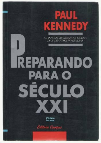 preparando-se para o século xxi - paul kennedy