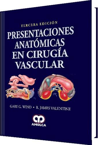 presentaciones anatómicas en cirugía vascular / amolca