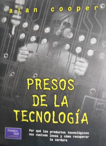 presos de la tecnologia alan cooper