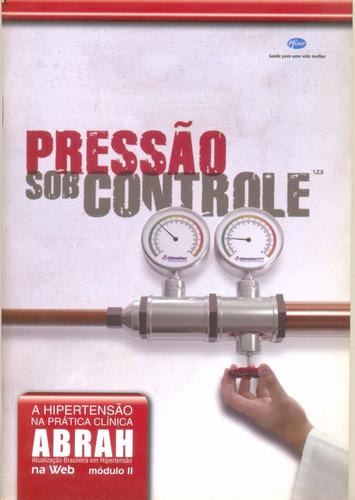 pressão sob controle - a hipertensão na prática clínica