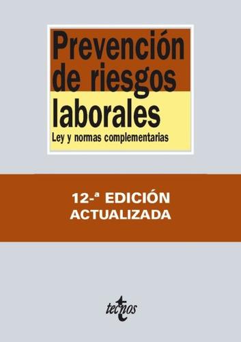 prevención de riesgos laborales: ley y normas complementaria