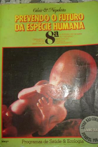 prevendo o futuro da espécie humana 8º série odair napoleão