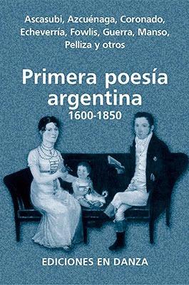 primera poesia argentina 1600-1850 - ediciones en danza