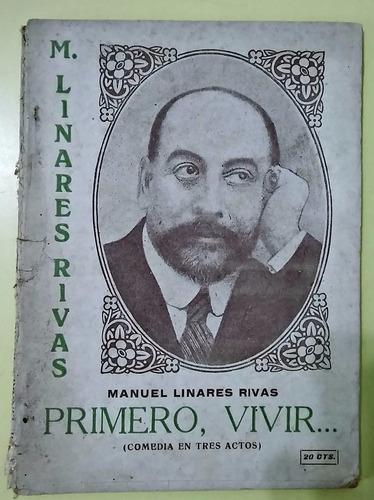 primero, vivir  manuel  linares rivas. 1926