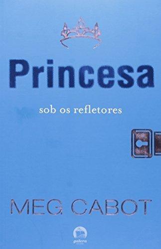 princesa sob os refletores o diario da princesa #2 de cabot