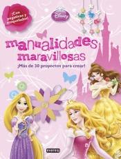 princesas disney: manualidades maravillosas(libro infantil y