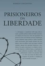 prisioneiros da liberdade rodrigo constantino