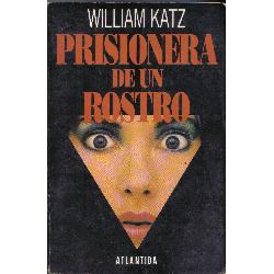 prisionera de un rostro (william katz)