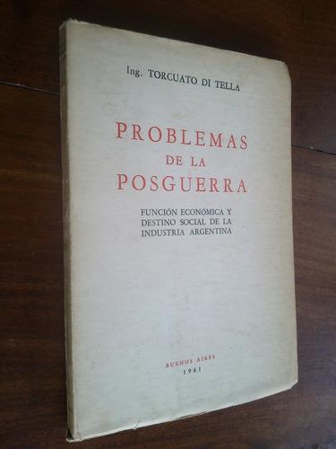 problemas de la posguerra - ingeniero torcuato di tella