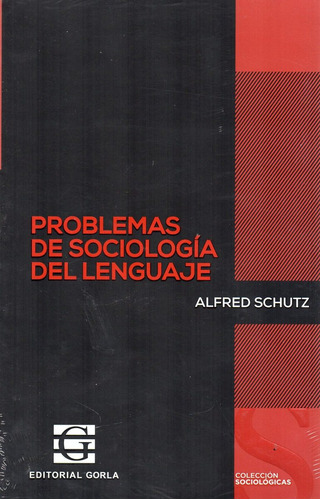 problemas de sociología del lenguaje alfred schutz  (go)