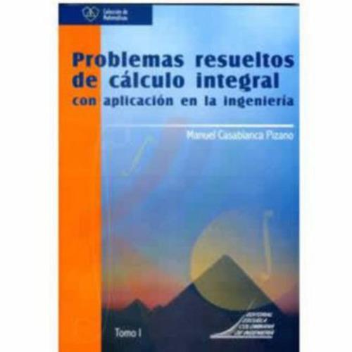 problemas resueltos de cálculo integral con aplicación en la
