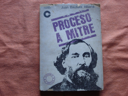 proceso a mitre - juan bautista alberdi - año 1967