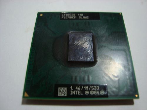 processador celeron m 410 1.46 1mb 533 ppga478 sl8w2