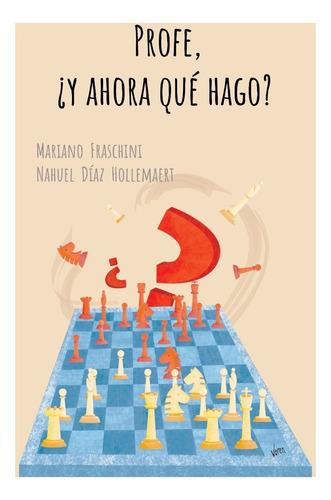 profe, ¿y ahora que hago? gran libro de ajedrez!!