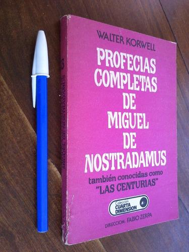 profecias completas de miguel nostradamus - walter korwell