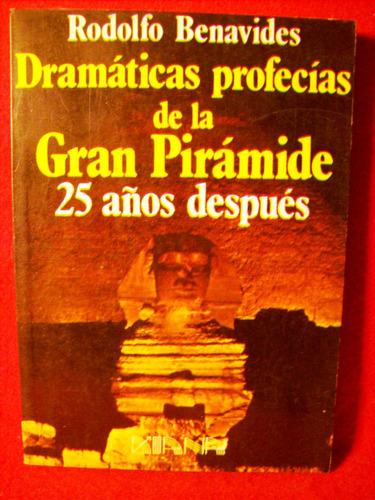 profecias la gran piramide 25 años después rodolfo benavides