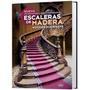 Construcción De Escaleras De Madera - Daly