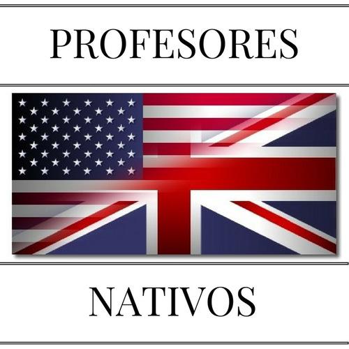 profesores nativos de ingles - clases particulares a medida