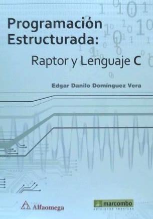 programacion estructurada: raptor y lenguaje c(libro c)