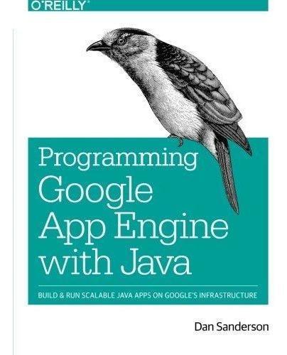 programming google app engine with java : dan sanderson