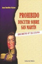 prohibido discutir sobre san martín - juan b. sejean