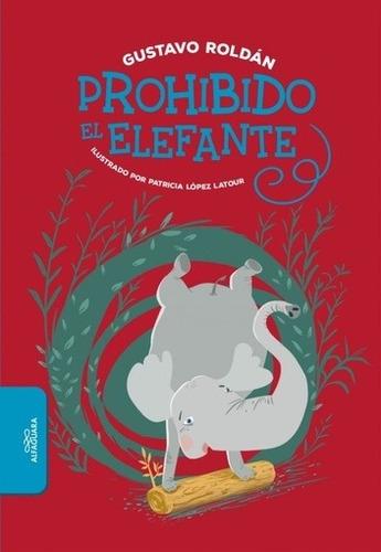 prohibido el elefante - gustavo roldán