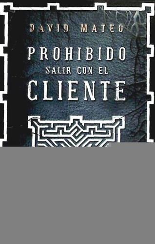 prohibido salir con el cliente(libro novela y narrativa)