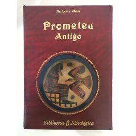 Prometeu Antigo - Biblioteca Mitológica -  Hesíodo E Vários