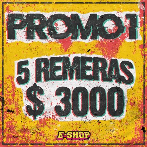 promo remeras  nro .1  /  5 remeras  x $ 3000 y envio gratis