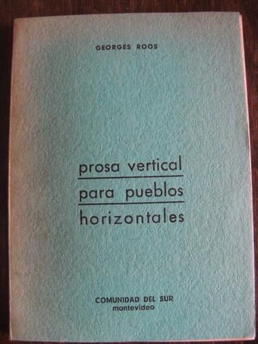 prosa vertical para pueblos horizontales. georges roos