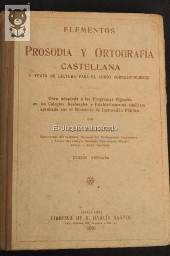 prosodia y ortografia castellana 1931 rene bastiniani