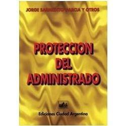 protección del administrado. sarmiento garcía. derecho