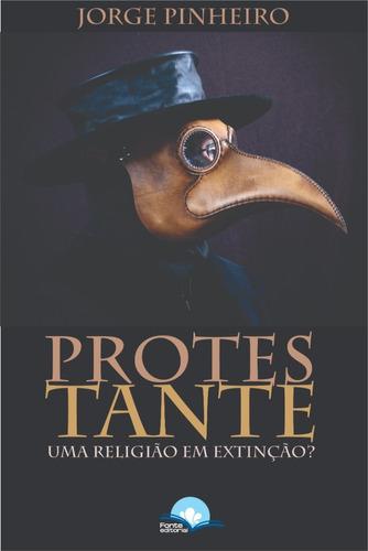 protestante : uma religião em extinção?