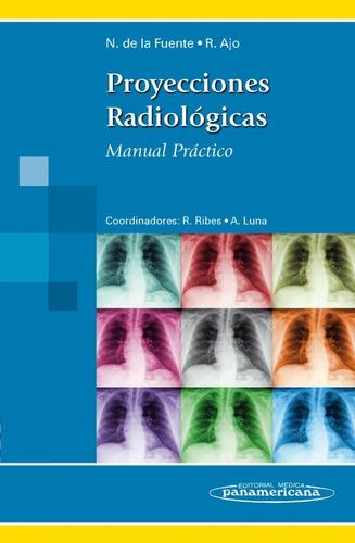 proyecciones radiológicas, manual practico