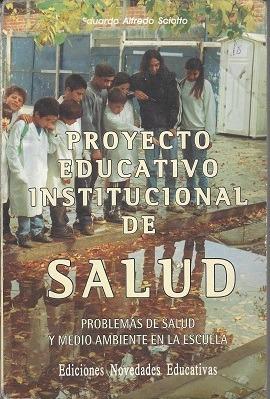 proyecto educativo institucional de salud. eduardo sciotto