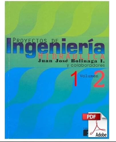 proyectos de ingenieria hidraulica - juan jose bolinaga