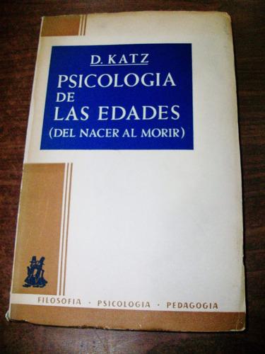 pscología de las edades (del nacer al morir) - d. katz
