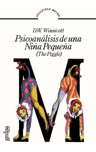 psicoanálisis de una niña pequeña, winnicott, ed. gedisa