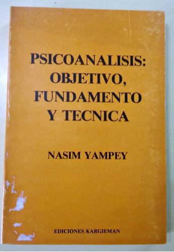 psicoanálisis: objetivo, fundamento y técnica  nasim yampey