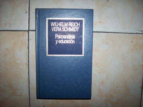 psicoanalisis y educacion por wilhelm reich vera schmidt