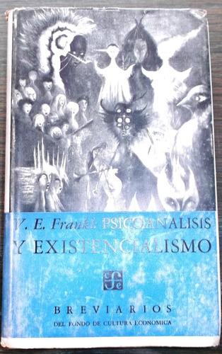 psicoanalisis y existencialismo / viktor e. frankl