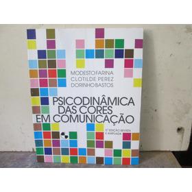 Psicodinamica Das Cores Em Comunicação -5ª Ed.