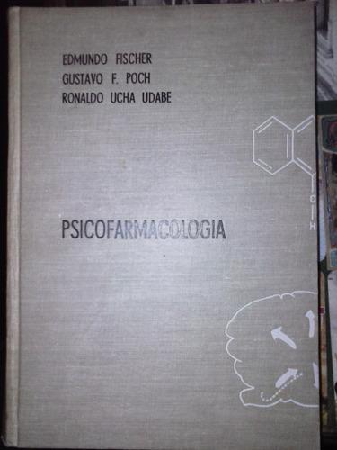 psicofarmacologia e.fischer g.f.poch r.ucha udabe