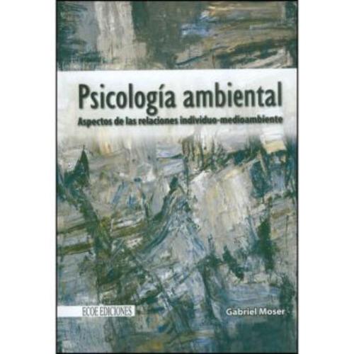 psicología ambiental. aspectos de las relaciones individuo-m